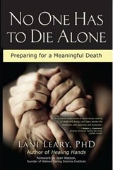No One Has to Die Alone | Leary, Lani, Ph.D. |