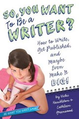 So, You Want to Be a Writer? | Hambleton, Vicki ; Greenwood, Cathleen |