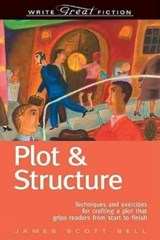 Plot & Structure | James Scott Bell |