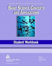 Basic Science Student Workbook, 4th Edition (Principles and Practices of Water Supply Operations Wso)