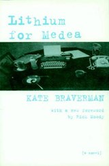 Lithium for Medea | Kate Braverman |