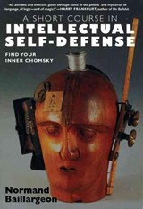 A Short Course in Intellectual Self-Defense | Normand Baillargeon |