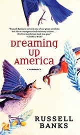 Dreaming Up America | Russell Banks |