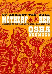 Up Against the Wall Motherf**ker | Osha Neumann |