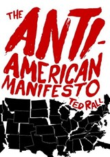 The Anti-American Manifesto | Ted Rall |