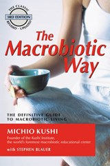 The Macrobiotic Way | Michio Kushi |