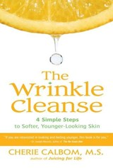 The Wrinkle Cleanse | Cherie Calbom |