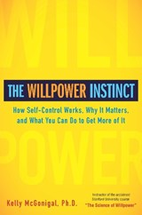 The Willpower Instinct | Mcgonigal, Kelly, Ph.D. |