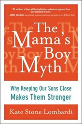 The Mama's Boy Myth | Kate Stone Lombardi |