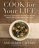 Cook for Your Life | Ann Ogden Gaffney; Penguin Adult Hc/Tr |