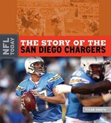 The Story of the San Diego Chargers | Tyler Omoth |