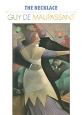 The Necklace | Guy de Maupassant |