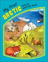 My First Arctic Nature Activity Book | James Kavanagh |