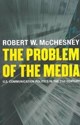 The Problem of the Media | Robert D. McChesney |