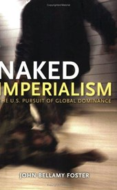 Naked Imperialism | John Bellamy Foster |