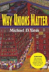 Why Unions Matter | Michael D. Yates |
