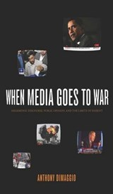 When Media Goes to War | Anthony Dimaggio |