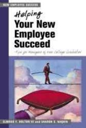 Helping Your New Employee Succeed | Elwood F. Holton |