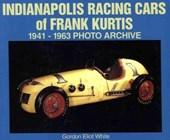 Indianapolis Racing Cars of Frank Kurtis 1941-1963