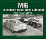 MG Record Breakers from Abingdon | Richard L. Knudson |