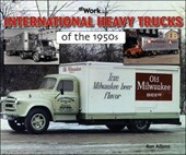 International Heavy Trucks of the 1950s | Ron Adams |