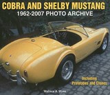 Cobra and Shelby Mustang 1962-2007 Photo Archive | Wallace A. Wyss |