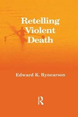 Retelling Violent Death | Edward K. Rynearson |