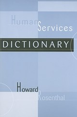 Human Services Dictionary | Howard Rosenthal |