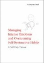 Managing Intense Emotions and Overcoming Self-Destructive Ha