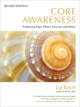 Core Awareness, Revised Edition | Liz Koch |