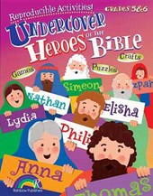 Undercover Heroes of the Bible Grades 5-6