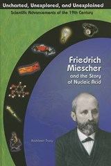 Friedrich Miescher and the Story of Nucleic Acid | Kathy Tracy |