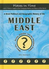 A Brief Political and Geographic History of the Middle East | John Davenport |