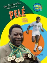 What It's Like to Be Pele | Tammy Gagne |