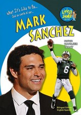 What It's Like to Be Mark Sanchez | Kathleen Tracy |