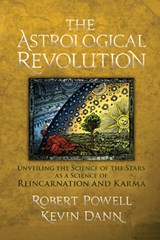The Astrological Revolution | Powell, Robert ; Dann, Kevin |