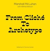 From Cliche to Archetype | Marshall McLuhan |
