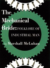 The Mechanical Bride | Marshall McLuhan |