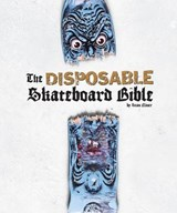 The Disposable Skateboard Bible | Sean Cliver |