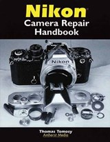 Nikon Camera Repair Handbook | Thomas Tomosy |