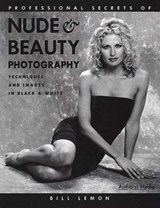 Professional Secrets of Nude & Beauty Photography | Bill Lemon |