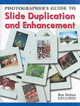 Photographer's Guide to Slide Duplication and Enhancement | Ben Duben |