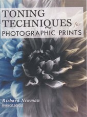 Toning Techniques for Photographic Prints | Richard Newman |