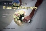 The Bride's Guide to Wedding Photography | Kathleen Hawkins |