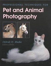 Professional Techniques for Pet and Animal Photography | Debrah H. Muska |