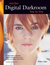 Into Your Digital Darkroom Step by Step