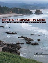 Master Composition Guide for Digital Photographers | Ernst Wildi |