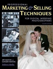 Professional Marketing & Selling Techniques for Digital Wedding Photographers | Jeff Hawkins |