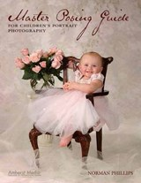 Master Posing Guide for Children's Portrait Photography | Norman Phillips |