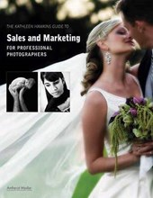 The Kathleen Hawkins Guide to Sales and Marketing for Professional Photographers